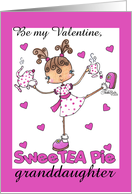 Happy Valentine's Day for Granddaughter- SweeTea Pie Girl card