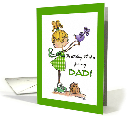 Little Girl with Bird-Birthday to Dad from Daughter card (336981)