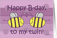 Happy Birthday My Twin Sister Bees Card