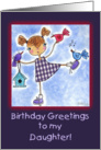 Girl and Birds-Birthday Greetings for Daughter card