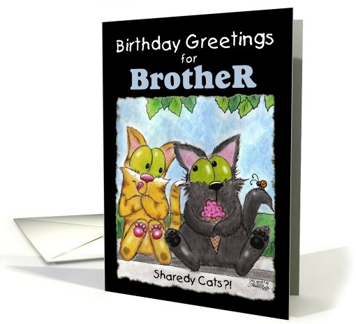 Birthday Greetings for Brother- Sharedy Cats?!-Cats with... (803913)