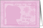 Please be my Flower Girl for future step daughter-Pink Girl Silhouette card