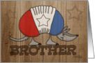 Happy Birthday to Brother- Rustic Red, White & Blue Armadillo card