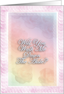 Will You Walk Me Down The Aisle? - Blank Inside card