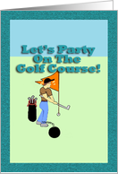 Let's Party On The Golf Course - Blank Inside card