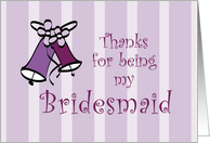 Wedding Bells Thanks for Being My Bridesmaid card