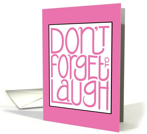 Don't Forget to Laugh pink card (401349)