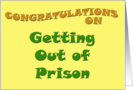 Congratulations on Getting Out of Prison card