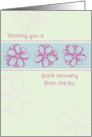 Get Well Soon From The Flu Pink Flowers card