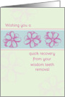 Get Well Soon From Wisdom Teeth Removal Pink Flowers card