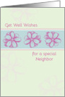 Get Well Soon Special Neighbor Pink Flowers card