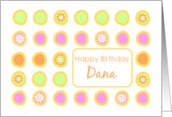 Happy Birthday Dana Bright Flowers Colorful Polka Dots card