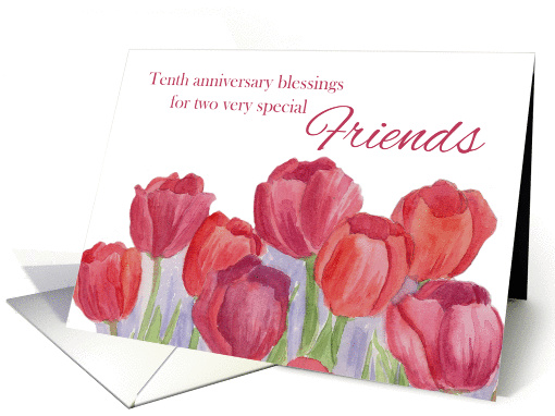10th Anniversary Blessings For Special Friends Red Tulips card