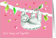 Let's Hang Out Together Valentine's Day Sloth card