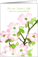 For Our Pastor's Wife Love Gratitude Dogwood card