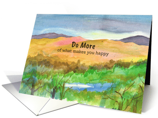Do More Of What Makes You Happy Birthday Desert Landscape card