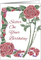 Happy Birthday Sister Red Roses Botanical Drawing card