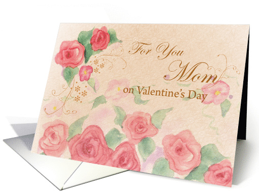 For You Mom on Valentine's Day Roses card (888463)