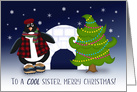 To A Cool Sister, Merry Christmas, Penguin, Tree and Igloo card