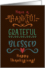 Happy Thanksgiving Thankful, Grateful, Blessed card