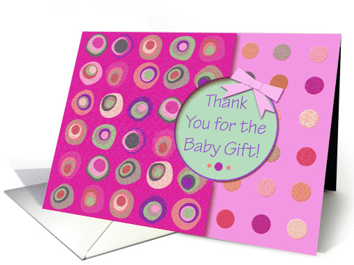 Thank You For the Baby Gift! Pink Ribbon Look, Mod Dots... (912085)