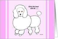 Mothers Day from the Dog -- Pink Poodle card