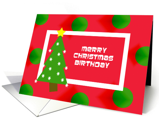Merry Christmas Birthday Card -- Tree and Ornaments card (311458)