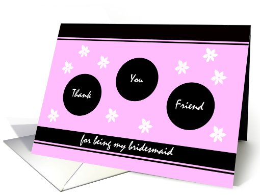 Friend Bridesmaid Thank You Card -- Flower Fun in Pink card (418624)