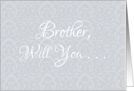 Brother, Will you ... Best Man card