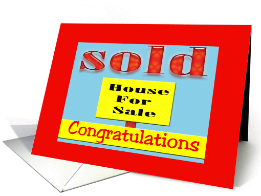 Sold Your house Congratulations! card (934409)