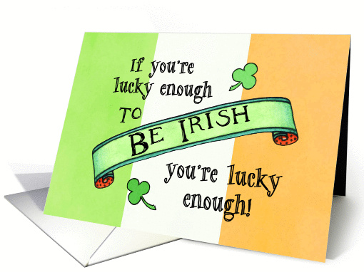 Lucky Enough To Be Irish St. Patrick's Day card (1028135)