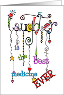 Laughter Is The Best Medicine Ever Dangles Get Well Card
