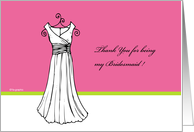 Thank you for being my Bridesmaid - Bridesmaid card - Dress card