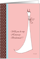 Will you be my honorary bridesmaid ? card