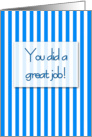 Great job - blue and white stripes card