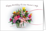 Pastor's Wife's Birthday, Floral Bouquet card