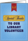 Special Thanks to our Library Volunteer card