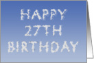 Happy 27th Birthday written in clouds card