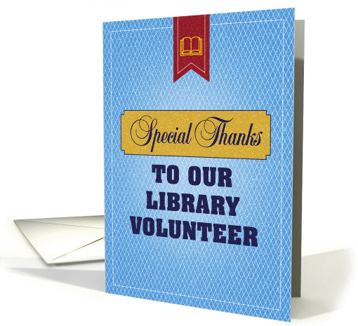 Special Thanks to our Library Volunteer card (1102876)