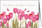 Easter Blessings to my daughter and her boyfriend, Scripture, tulips card