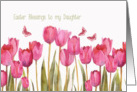 Easter Blessings to my daughter, Scripture, tulips card