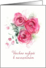 Happy Birthday in Czech, Watercolor Roses card