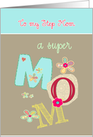 to my Step Mom, happy mother's day, bright letters & florals card