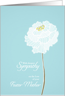 Loss of Foster Mother, with deepest sympathy, card, white flower card