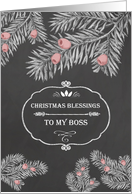Christmas Blessings for my boss, Chalkboard effect, Yew Branches card