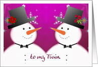 To my twin Sister, Merry Christmas, Twin Snowmen card
