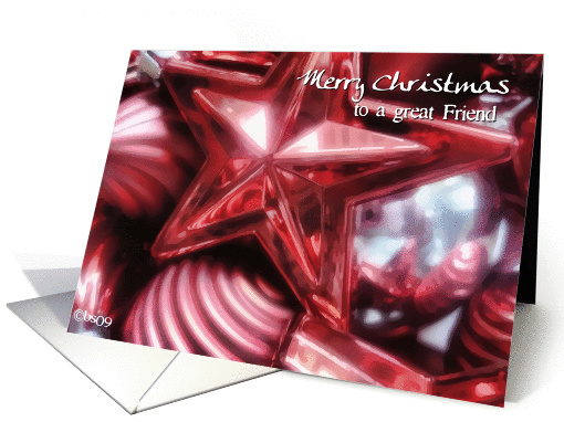 Merry Christmas to a great Friend, red ornaments card (509928)
