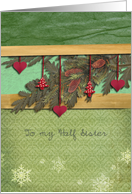 to my Half Sister, christmas card, heart, fir cone, pine branch, card
