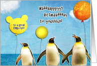 Happy Birthday to a great Employee, Business birthday card, penguins card