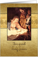 Merry Christmas to my half sister, nativity, gold effect card